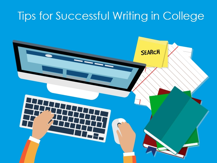 Tips for Successful Writing in College