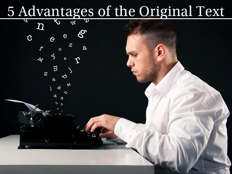 5 Advantages of the Original Text