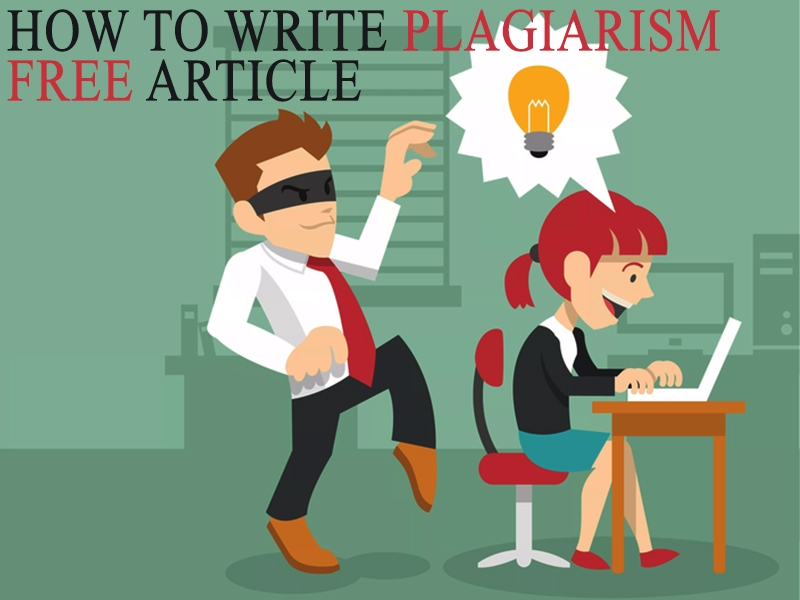 Plagiarism Free Article. How To Do That Right