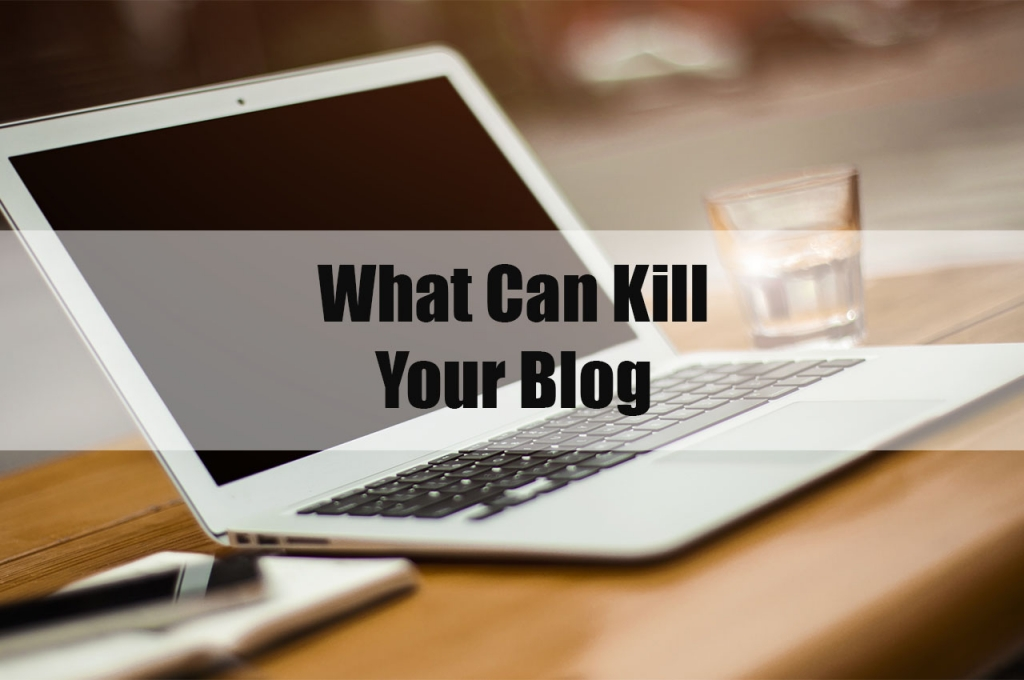 What Can Kill Your Blog