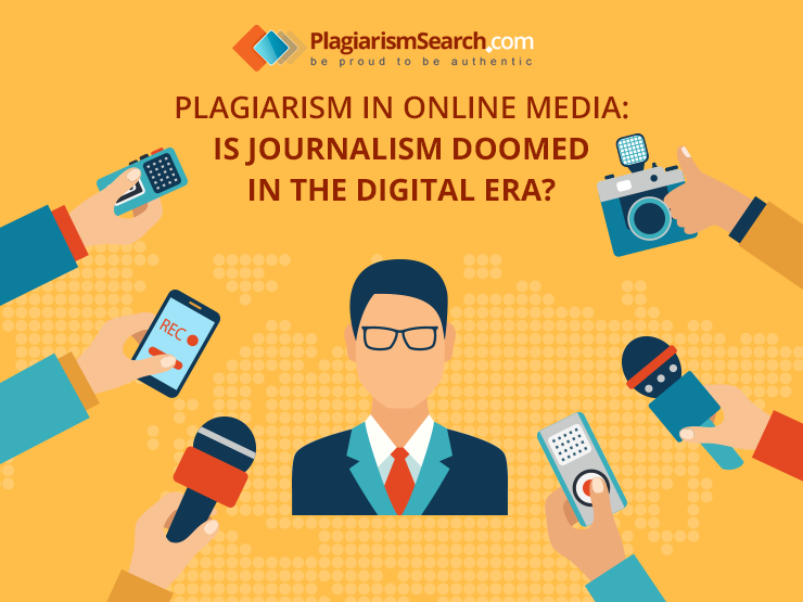 Plagiarism In Online Media: Is Journalism Doomed in the Digital Era?