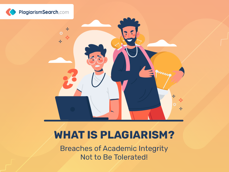 What is Plagiarism? Breaches of Academic Integrity Not to Be Tolerated!
