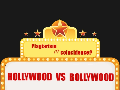 Bollywood vs Hollywood. Plagiarism or Coincidence?