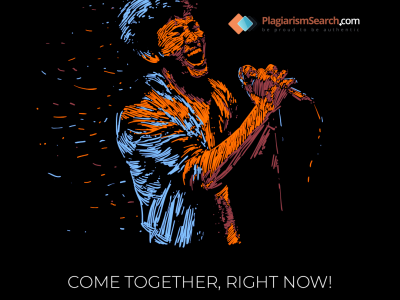 Come together, right now. Don't plagiarize!